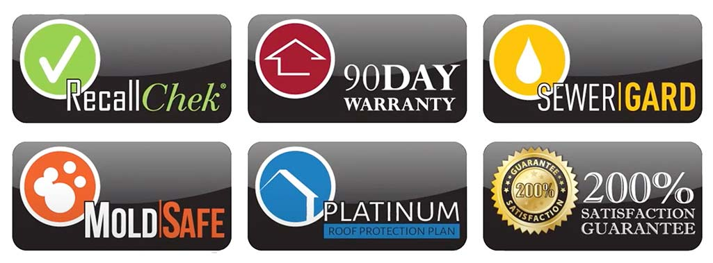 Logos showing the benefits of our home inspectors: Recall Check, 90 Warranty, Mold Safe, Sewer Guard, Platinum Roof Protection Plan, 200% Satisfaction Guarantee